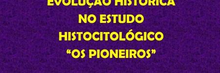 Os Corantes Biológicos: Evolução Histórica no Estudo Histocitológico